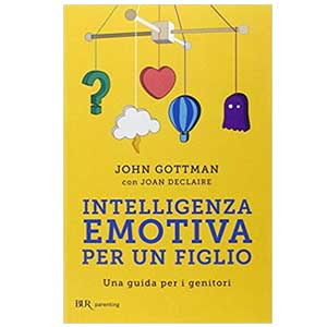 Libri utili per una neo-mamma: Intelligenza emotiva per un figlio. Una guida per i genitori
