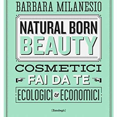 I libri migliori sulla cosmesi naturale: Cosmetici fai da te